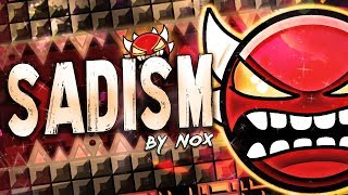 Sadism 100% Complete (Insane Demon): by Nox | Geometry Dash 2.1