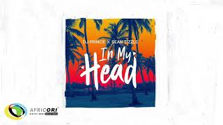 DJ Prince X Sean Tizzle   In My Head (Official Audio)