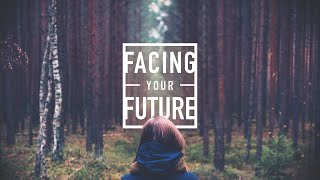 Facing Your Future