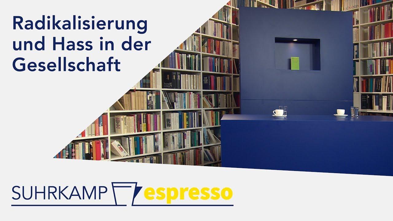 Radikalisierung und Hass – <i>Suhrkamp espresso</i> #1