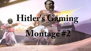 Hitler's Gaming Montage 2 (500 Subscriber Special)