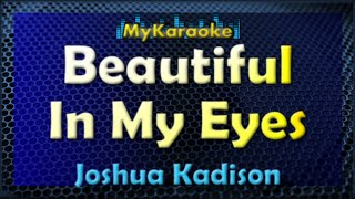 Beautiful In My Eyes - KARAOKE in the style of JOSHUA KADISON