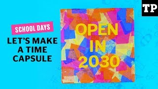 DIY time capsule for kids | School Days