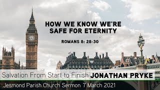 Romans 8: 28-30 - How we Know we're Safe for Eternity - Jesmond Parish - Sermon