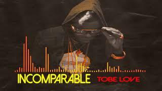 Incomparable - Tobe Love (Video)