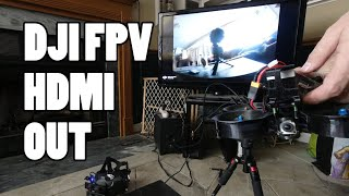 DJI FPV Finally supports HDMI Out - FPV ON YOUR TV