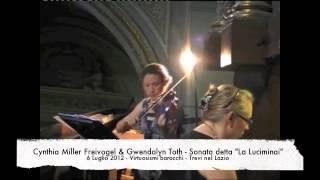 """Cynthia Miller Freivogel & Gwendolyn Toth - Sonata detta """"La Luciminai"""" ( Marco Uccellini)"""