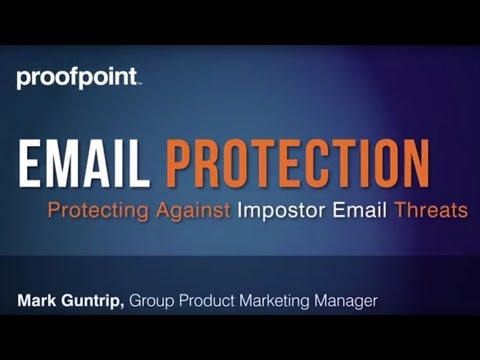 Proofpoint Email Protection: Protecting Against Impostor Email Threats
