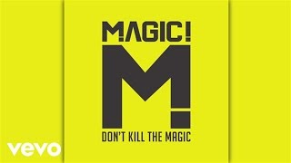 MAGIC! - Let Your Hair Down (Audio)