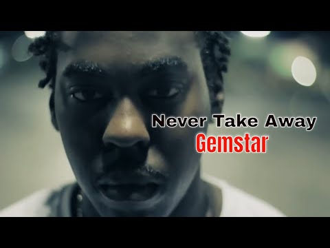 Gemstar - Never Take Away (Official Music Video)
