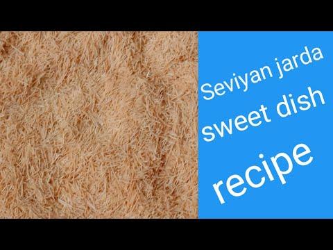 Seviyan jarda Sweet dish recipe in Hindi