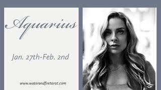 "Aquarius:  Jan. 27th-Feb. 2nd  ""AMAZING READING!  3 ACE'S!"""
