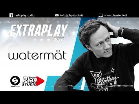 Watermat djset @ Extraplay (21/07/18)