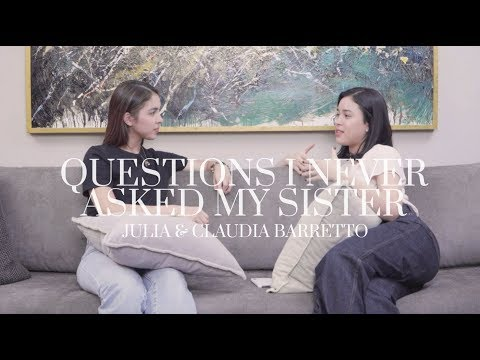 RELATIONSHIPS, LIFE, AND OUR FAMILY | Julia and Claudia Barretto Ask Each Other Questions