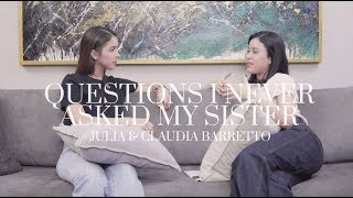 RELATIONSHIPS, LIFE, AND OUR FAMILY   Julia and Claudia Barretto Ask Each Other Questions