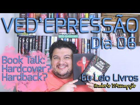 VEDA #06 - Book Talk #03 - Hardcover e Hardback - Eu Leio Livros