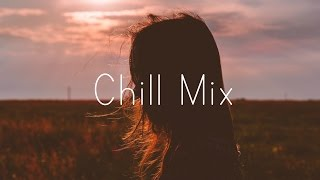 Chill Mix 2016 - Best Chill Music Mix 2016 ❄️ A Chill Mix - 1 Hour - Chill, Indie #music Mix