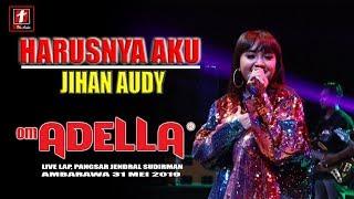 HARUSNYA AKU JIHAN AUDY TERBARU OM ADELLA LIVE AMBARAWA 2019