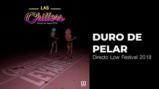 Duro de Pelar (En vivo) - Las Chillers  (Video)