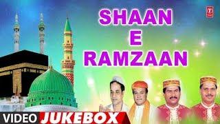 RAMADAN 2019 ► SHAAN E RAMZAAN (Video Jukebox) | CHHOTE MAJEID SHOLA | Islamic Music