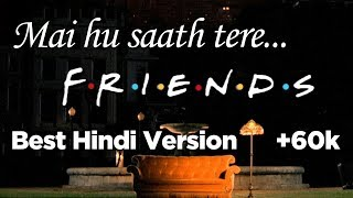Friends Song - Hindi Version | Best Friendship Song