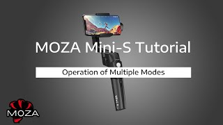 MOZA Mini-S Official Tutorial  |  Operation of Multiple Modes