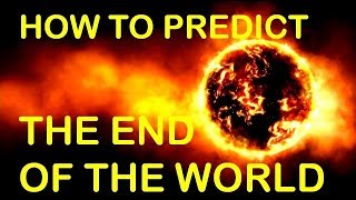 HOW TO PREDICT THE END OF THE WORLD (Apocalypse #1)