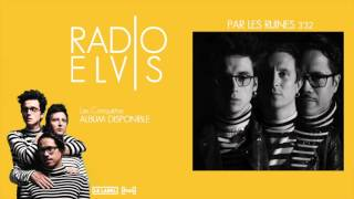 Radio Elvis - Par les ruines