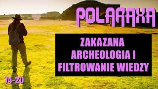 Polaraxa 74-20: Zakazana archeologia i filtrowanie wiedzy