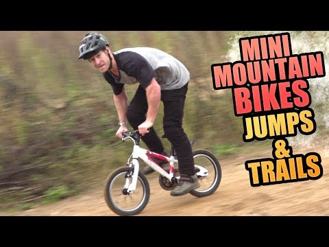 MINI MOUNTAIN BIKES - DIRT JUMPS AND MTB TRAILS