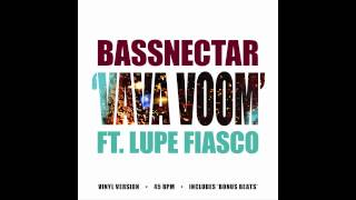 Bassnectar - Vava Voom ft. Lupe Fiasco (Vinyl Version) [OFFICIAL]
