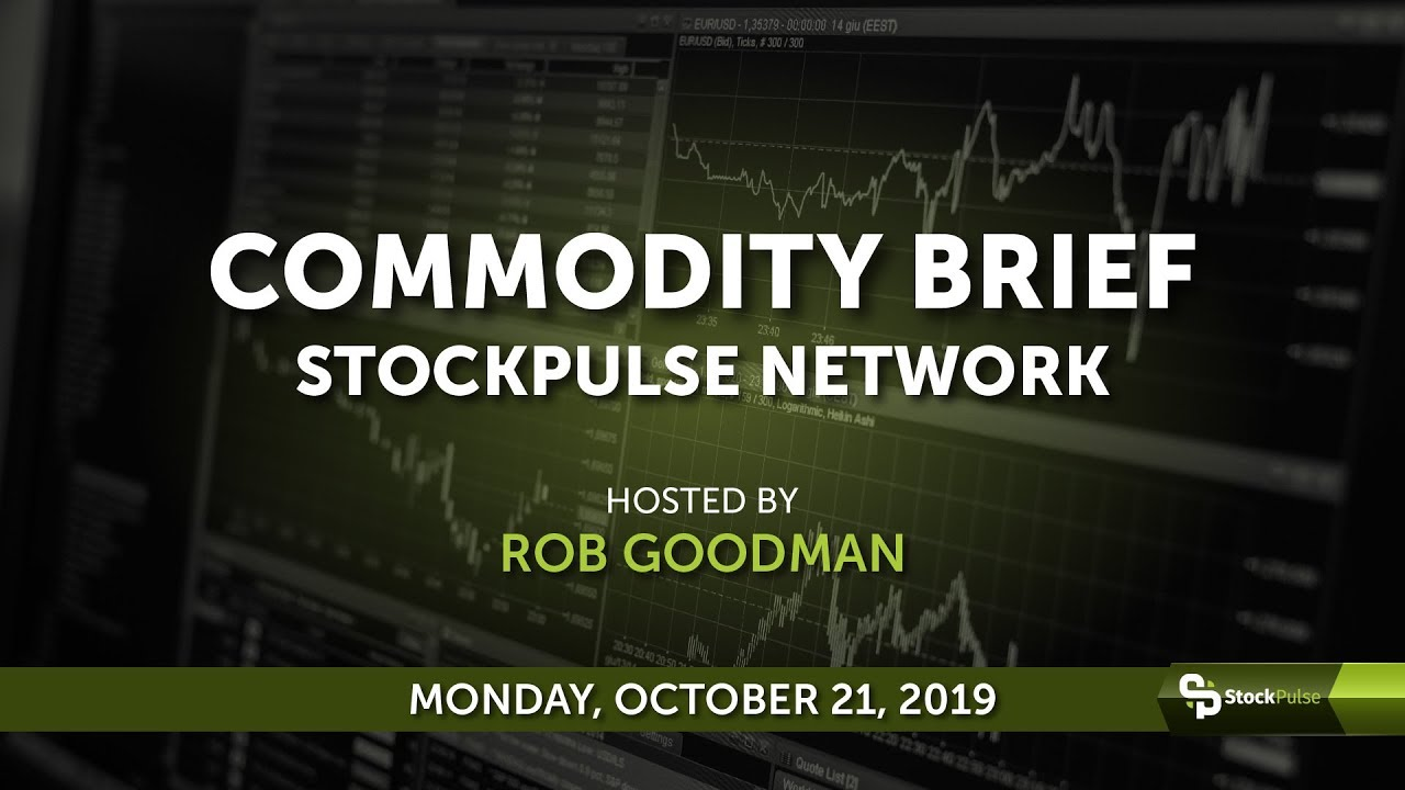 StockPulse Commodity Brief: Monday, October 21, 2019