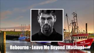 Rebourne - Leave Me Beyond (Mashup - Original Mix) [FREE]