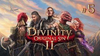 Divinity Original Sin 2 - #5 Закончили исследовать город. Дальше надо прорываться