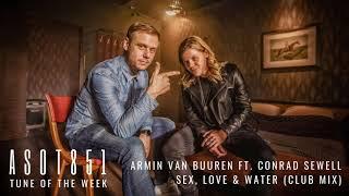 Armin van Buuren ft Conrad Sewell - Sex, Love & Water (Club Mix)   ASOT 851