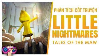 Phân tích cốt truyện: LITTLE NIGHTMARES | Story Explained | PTG