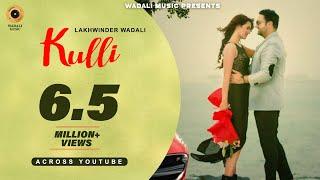 Kulli (Official Video) | Lakhwinder Wadali | Wadali Music | Aar Bee | Latest Song 2019