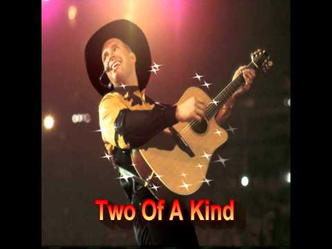 Garth...Two Of A Kind ( Workin On A Full House)