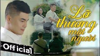 Lỡ Thương Một Người - Nguyễn Đình Vũ (MV 4K OFFICIAL) #LTMN