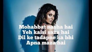 Mohabbat Nasha Hai Lyrics|Hate story 4|Neha Kakkar| Tony Kakkar||