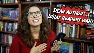 Dear Authors... What Readers Want To See