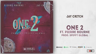 Jay Critch   One 2 Ft. Pi'erre Bourne