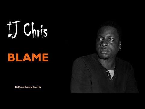 IJ CHRIS - Blame