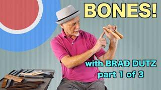 BONES with Brad Dutz - Part 1 of 3