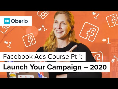 Facebook Ads Course (Part 1 of 3): How to Launch Facebook Ads in ...
