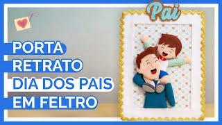 Porta Retrato Para O Dia Dos Pais - Molde Para Feltro Grátis