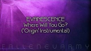 Evanescence - Where Will You Go? ('Origin' Instrumental)
