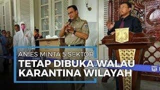 Gubernur Anies Minta Sejumlah Sektor Usaha Bergerak Jika Karantina Wilayah Diberlakukan