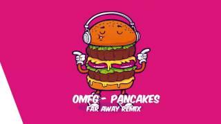 OMFG   Pancakes Remix
