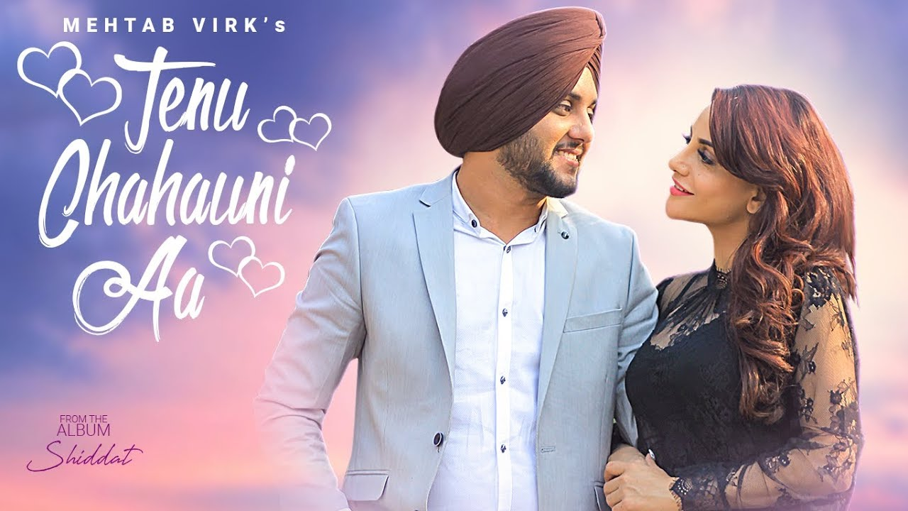 Tenu Chahauni Aa – Mehtab Virk Download Video